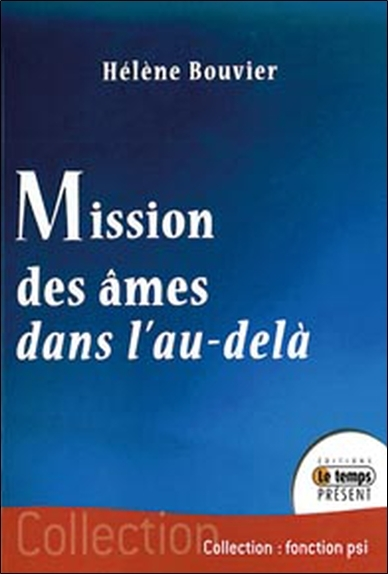 MISSION DES AMES DANS L'AU-DELA