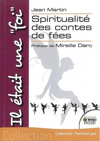 """IL ETAIT UNE """"FOI"""" - SPIRITUALITE DES CONTES DE FEES"""