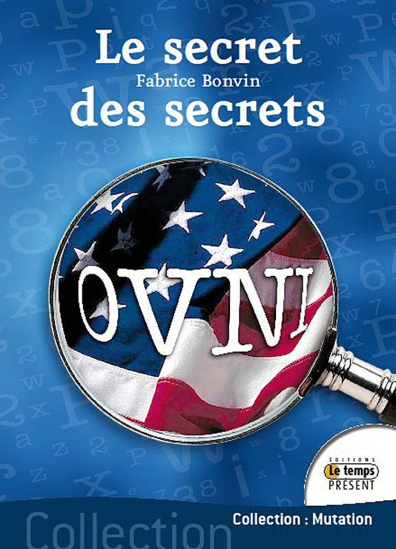 OVNI : LE SECRET DES SECRETS
