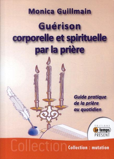 GUERISON CORPORELLE ET SPIRITUELLE PAR LA PRIERE