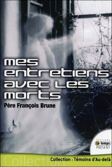 MES ENTRETIENS AVEC LES MORTS