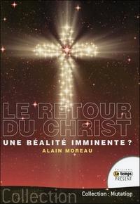 LE RETOUR DU CHRIST... UNE REALITE IMMINENTE ?