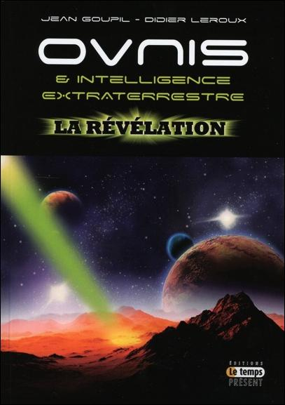 OVNIS & INTELLIGENCE EXTRATERRESTRE - LA REVELATION