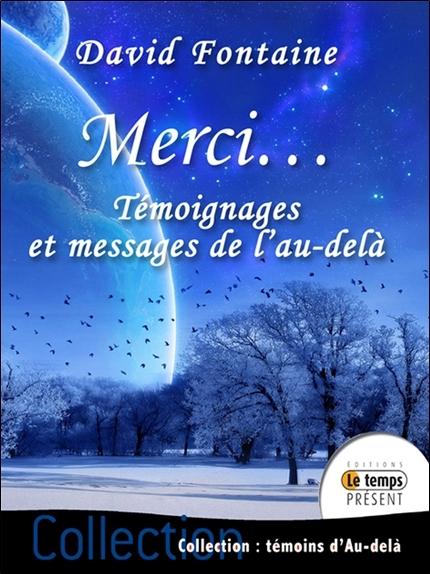 MERCI... TEMOIGNAGES ET MESSAGES DE L'AU-DELA