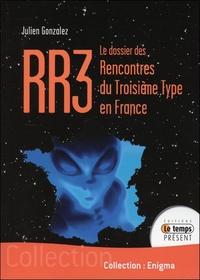 RR3 - LE DOSSIER DES RENCONTRES DU TROISIEME TYPE EN FRANCE