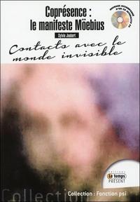 COPRESENCE : LE MANIFESTE MOEBIUS - CONTACT AVEC LE MONDE INVISIBLE - LIVRE + CD