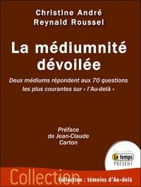 """LA MEDIUMNITE DEVOILEE - DEUX MEDIUMS REPONDENT AUX 70 QUESTIONS LES PLUS COURANTES SUR """"L'AU-DELA"""""""