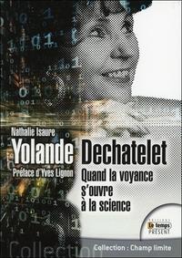 YOLANDE DECHATELET - QUAND LA VOYANCE S'OUVRE A LA SCIENCE