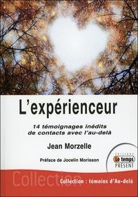 L'EXPERIENCEUR - 14 TEMOIGNAGES INEDITS DE CONTACTS AVEC L'AU-DELA