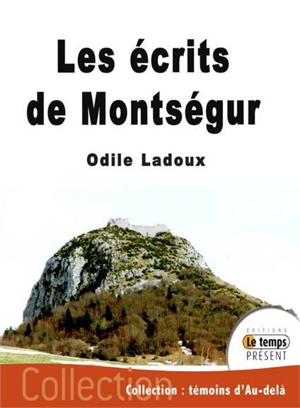 LES ECRITS DE MONTSEGUR - PAROLES DE CATHARES
