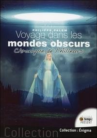 VOYAGE DANS LES MONDES OBSCURS - CHRONIQUE DE L'AILLEURS