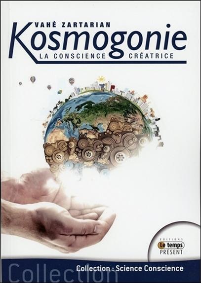 KOSMOGONIE - LA CONSCIENCE CREATRICE