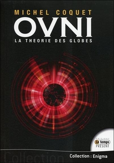 OVNIS - LA THEORIE DES GLOBES