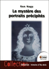 LE MYSTERE DES PORTRAITS PRECIPITES