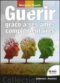 GUERIR GRACE A SES AMES COMPLEMENTAIRES