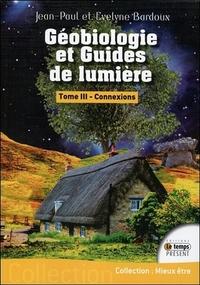 GEOBIOLOGIE ET GUIDES DE LUMIERE T3 - CONNEXIONS