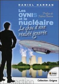 LES OVNIS ET LE NUCLEAIRE - LE CHOC D'UNE REALITE IGNOREE