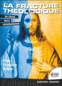 LA FRACTURE THEOLOGIQUE - UN CHRIST... DEUX CHRISTIANISMES