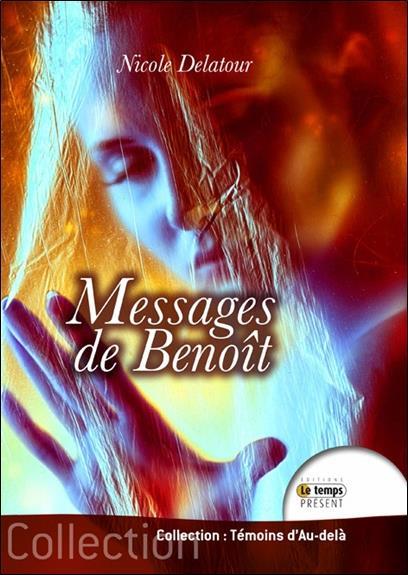 MESSAGES DE BENOIT - AU FIL D'UN SONGE 2013-2015