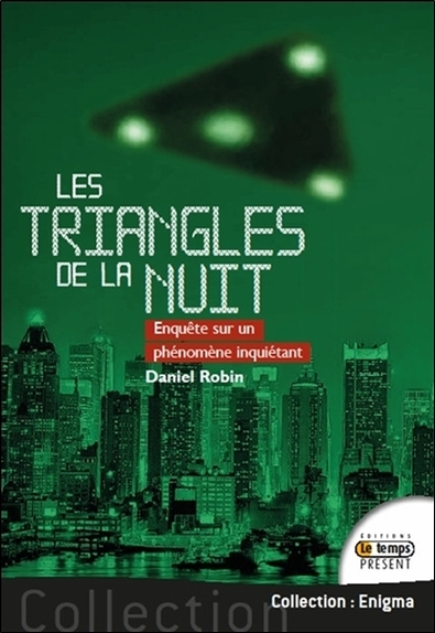 LES TRIANGLES DE LA NUIT - ENQUETE SUR UN PHENOMENE INQUIETANT