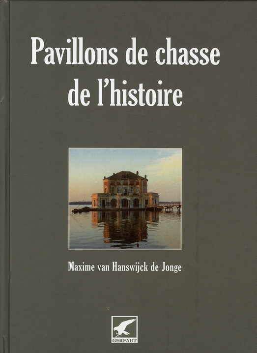 PAVILLONS DE CHASSE DE L'HISTOIRE