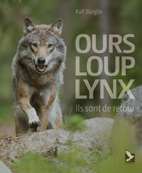 OURS, LOUP, LYNX, ILS SONT DE RETOUR