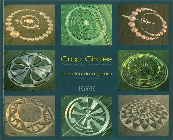 CROP CIRCLES - LES CLES DU MYSTERE - CREATIONS DU MONDE INVISIBLE