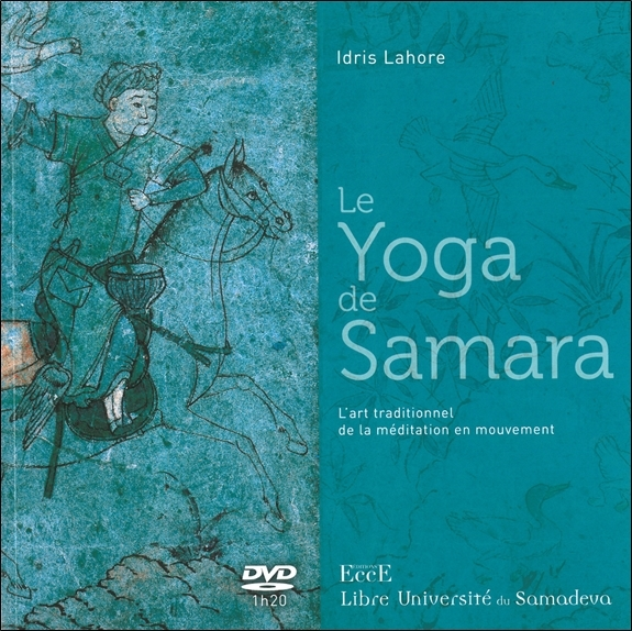LE YOGA DE SAMARA - L'ART TRADITIONNEL DE LA MEDITATION EN MOUVEMENT - LIVRE + DVD