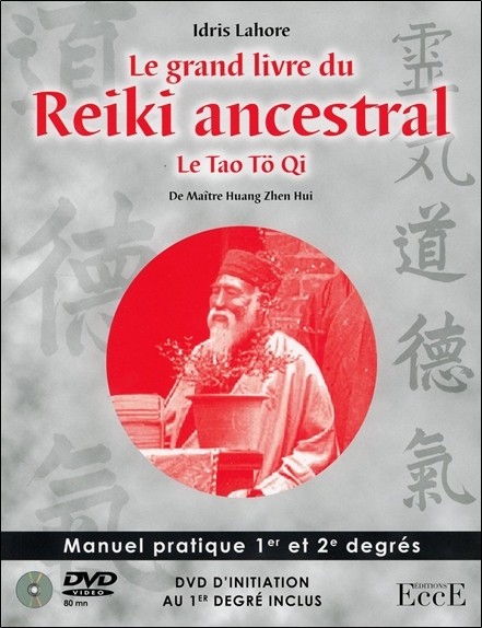 LE GRAND LIVRE DU REIKI ANCESTRAL - LE TAO TO QI - LIVRE + DVD INITIATION 1ER DEGRE