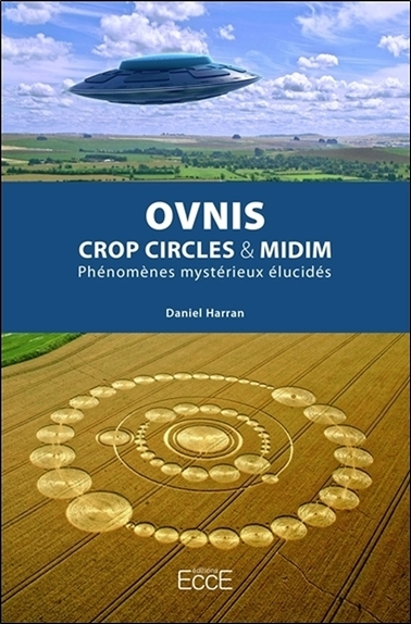 OVNIS - CROP CIRCLES & MIDIM - PHENOMENES MYSTERIEUX ELUCIDES