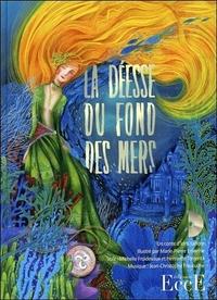 LA DEESSE DU FOND DES MERS - LIVRE + CD