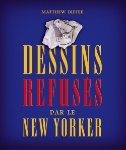 THE NEW-YORKER : LES DESSINS REFUSES