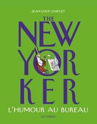THE NEW-YORKER : L'HUMOUR AU BUREAU