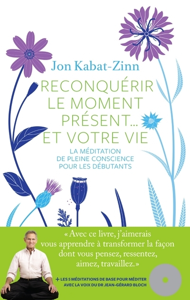 RECONQUERIR LE MOMENT PRESENT... ET VOTRE VIE + CD