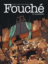 FOUCHE TOME 2 : LE POLICIER