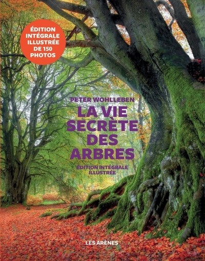 LA VIE SECRETE DES ARBRES - EDITION ILLUSTREE