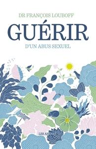 GUERIR D'UN ABUS SEXUEL