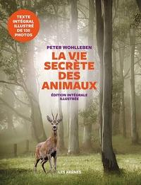LA VIE SECRETE DES ANIMAUX - EDITION ILLUSTREE