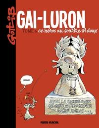 GAI-LURON - TOME 06 - CE HEROS AU SOURIRE SI DOUX