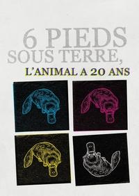 6 PIEDS SOUS TERRE, L'ANIMAL A VINGT ANS