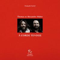 A CORDE TENDUE  THOMAS ET ALEXANDER HUBER