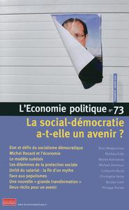 L'ECONOMIE POLITIQUE - NUMERO 73 LA SOCIAL-DEMOCRATIE A-T-ELLE UN AVENIR ?