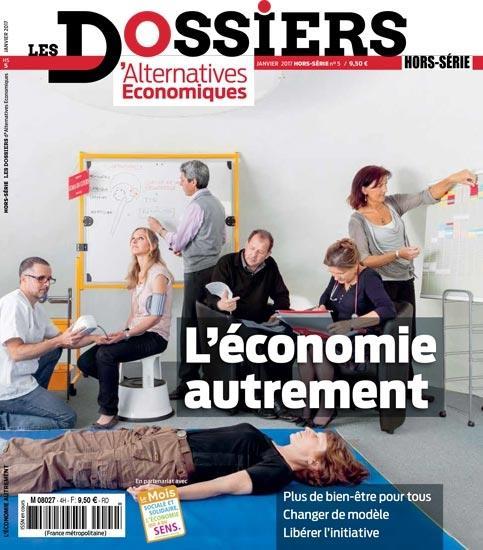 LES DOSSIERS D'ALTERNATIVES ECONOMIQUES - NUMERO 5 L'ECONOMIE AUTREMENT - MARS 2017