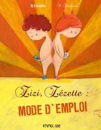ZIZI, ZEZETTE : MODE D'EMPLOI