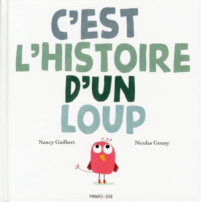 C'EST L'HISTOIRE D'UN LOUP