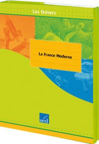 HISTOIRE : LA FRANCE MODERNE - TOME 4 - 6 DOCS + FICHIER + POSTERS