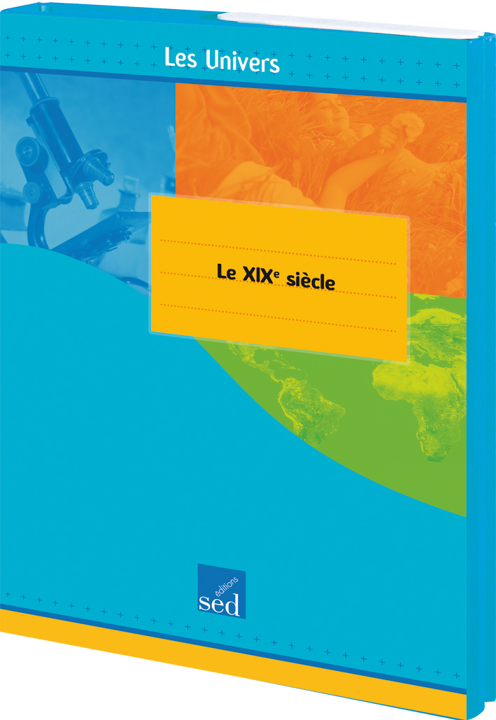HISTOIRE : LE XIXEME  SIECLE - TOME 5 - 12 DOCS + FICHIER + POSTERS