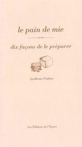 PAIN DE MIE, DIX FACONS...(LE)