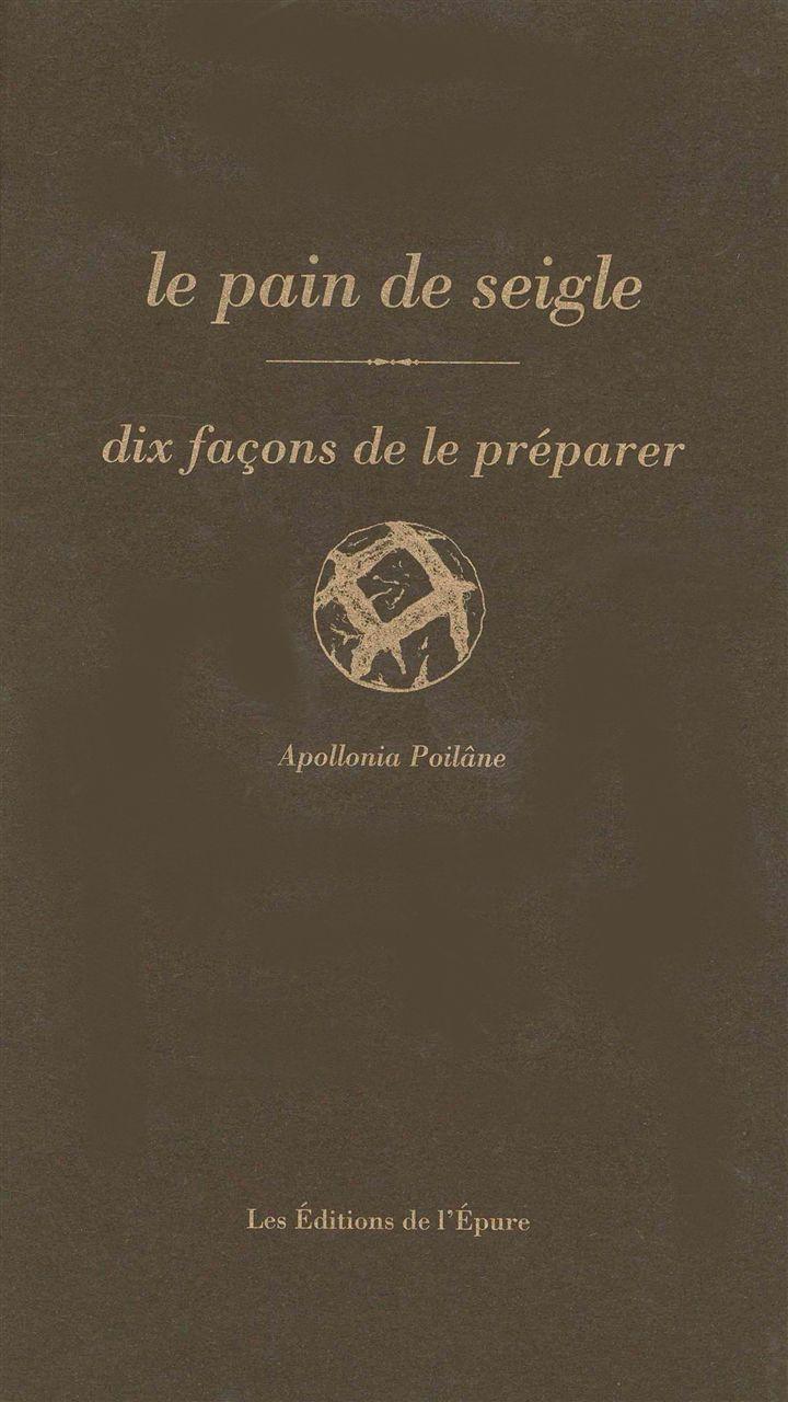 PAIN DE SEIGLE,DIX FACONS...(LE)