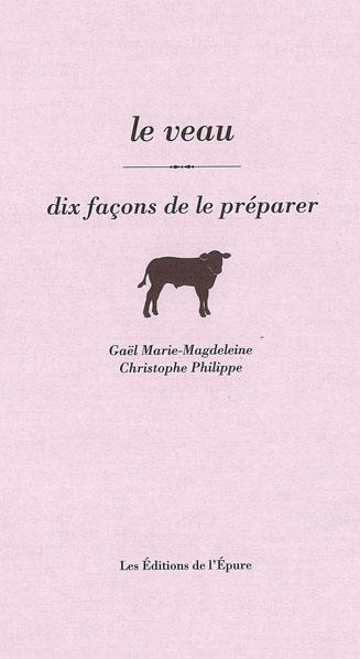 VEAU, DIX FACONS DE LE PREPARER (LE)